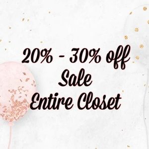Entire Closet 20% -30% off Sale